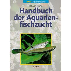 Handbuch der Aquarienfischzucht als Buch von Helmut Pinter