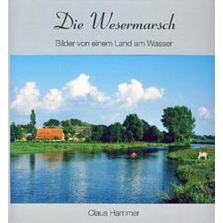 Die Wesermarsch: Buch von Claus Hammer