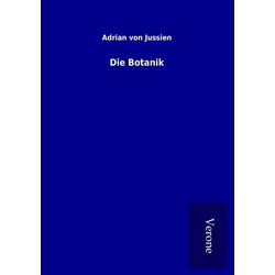 Die Botanik als Buch von Adrian von Jussien