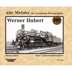 Alte Meister der Eisenbahn-Fotografie: Werner Hubert 1.: Buch von