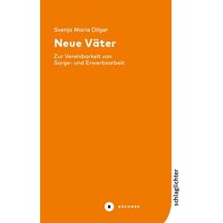 Neue Väter als Buch von Svenja Maria Dilger