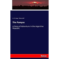 The Pampas. A. R. Hope Moncrieff  - Buch