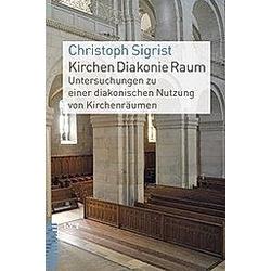 Kirchen Diakonie Raum. Christoph Sigrist  - Buch