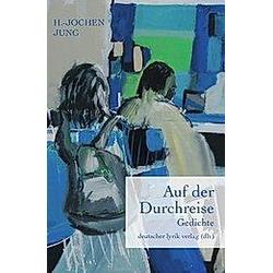 Auf der Durchreise. H. -Jochen Jung  - Buch