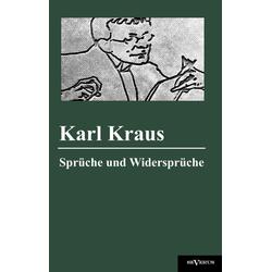 Sprüche und Widersprüche als Buch von Karl Kraus