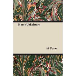 Home Upholstery als Taschenbuch von M. Dane