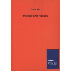 Männer und Masken als Buch von Franz Blei