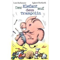 Der Elefant auf dem Trampolin als Buch von Lutz Rathenow