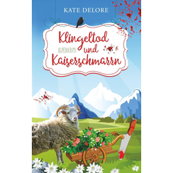 Klingeltod und Kaiserschmarrn als Buch von Kate Delore