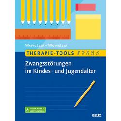 Therapie-Tools Zwangsstörungen im Kindes- und Jugendalter: Buch von Gunilla Wewetzer