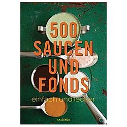 500 Saucen und Fonds - einfach und lecker. Rudolf Seher  - Buch