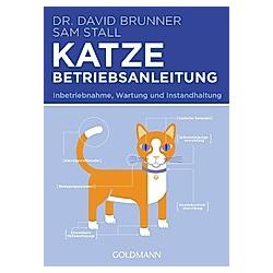 Katze - Betriebsanleitung. Sam Stall  David Brunner  - Buch