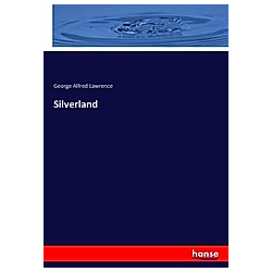 Silverland. George A. Lawrence  - Buch