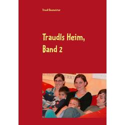 Traudls Heim Band 2 als Buch von Traudl Baumeister