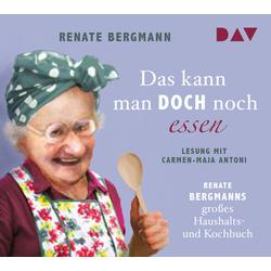 Das kann man doch noch essen. Renate Bergmanns großes Haushalts- und Kochbuch als Hörbuch CD von Renate Bergmann
