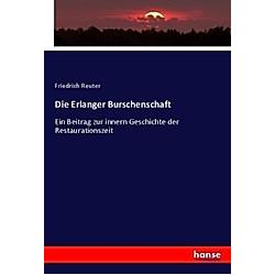 Die Erlanger Burschenschaft. Friedrich Reuter  - Buch