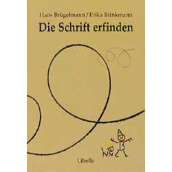 Die Schrift erfinden als Buch von Hans Brügelmann/ Erika Brinkmann
