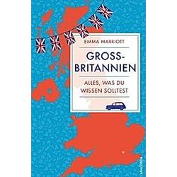 Großbritannien. Alles, was du wirklich wissen musst