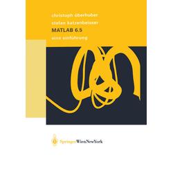 MATLAB 6.5 als Buch von Stefan Katzenbeisser/ Christoph Überhuber