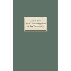 Neue Gesichtspunkte in der Vererbung als Buch von August Bier