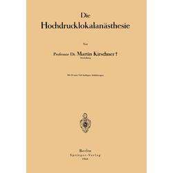 Die Hochdrucklokalanästhesie als Buch von Martin Kirschner