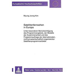 Satellitenfernsehen in Europa als Buch von Myung Joong Kim