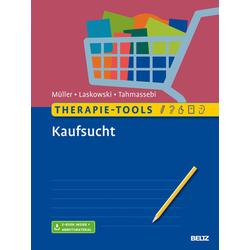 Therapie-Tools Kaufsucht: eBook von Astrid Müller/ Nora M. Laskowski/ Nadja Tahmassebi