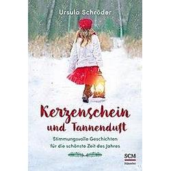 Kerzenschein und Tannenduft. Ursula Schröder  - Buch