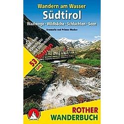 Rother Wanderbuch Wandern am Wasser Südtirol. Evamaria Wecker  Primus Wecker  - Buch