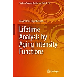 Lifetime Analysis by Aging Intensity Functions. Magdalena Szymkowiak  - Buch