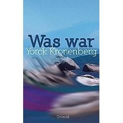 Was war. Yorck Kronenberg  - Buch