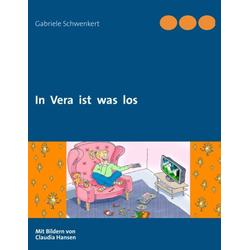 In Vera ist was los als Buch von Gabriele Schwenkert
