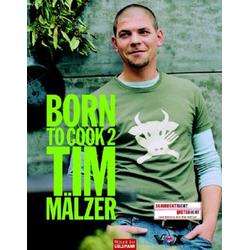 Born to Cook II als Buch von Tim Mälzer