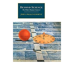 Beyond Science. John Polkinghorne  JOHN POLINGHORNE  John C. Polkinghorne  - Buch