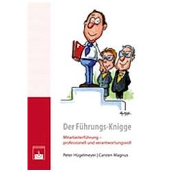 Der Führungs-Knigge. P. Hügelmeyer  Carsten Magnus  Peter Hügelmeyer  - Buch