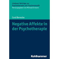 Negative Affekte in der Psychotherapie: Buch von Cord Benecke