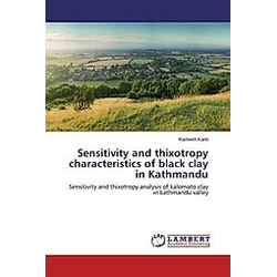 Sensitivity and thixotropy characteristics of black clay in Kathmandu. Ramesh Karki  - Buch