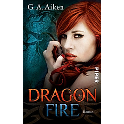 Dragon Fire / Dragon Bd.4. G. A. Aiken  - Buch