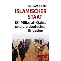 Islamischer Staat. Behnam T. Said  - Buch