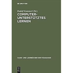 Computerunterstütztes Lernen. Rudolf Kammerl  - Buch