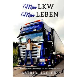 Mein LKW - Mein Leben als Buch von Astrid Höfler