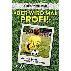 Der wird mal Profi!. Daniel Wiechmann  - Buch