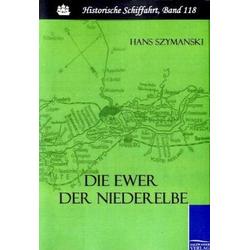 Die Ewer der Niederelbe als Buch von Hans Szymanski