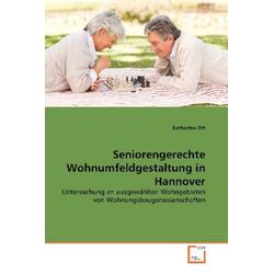 Seniorengerechte Wohnumfeldgestaltung in Hannover als Buch von Katharina Ott