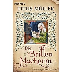 Die Brillenmacherin. Titus Müller  - Buch