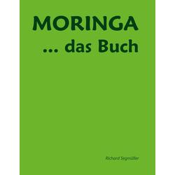 Moringa ... das Buch als Buch von Richard Segmüller