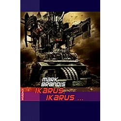 Ikarus  Ikarus... / Weltraumpartisanen Bd.26. Mark Brandis  - Buch