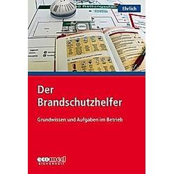 Der Brandschutzhelfer. Dirk Ehrlich  - Buch