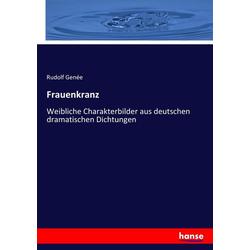 Frauenkranz als Buch von Rudolf Genée