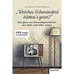 Welches Schweinderl hätten's gern?. Ulrich Homann  Achim Nöllenheidt  - Buch